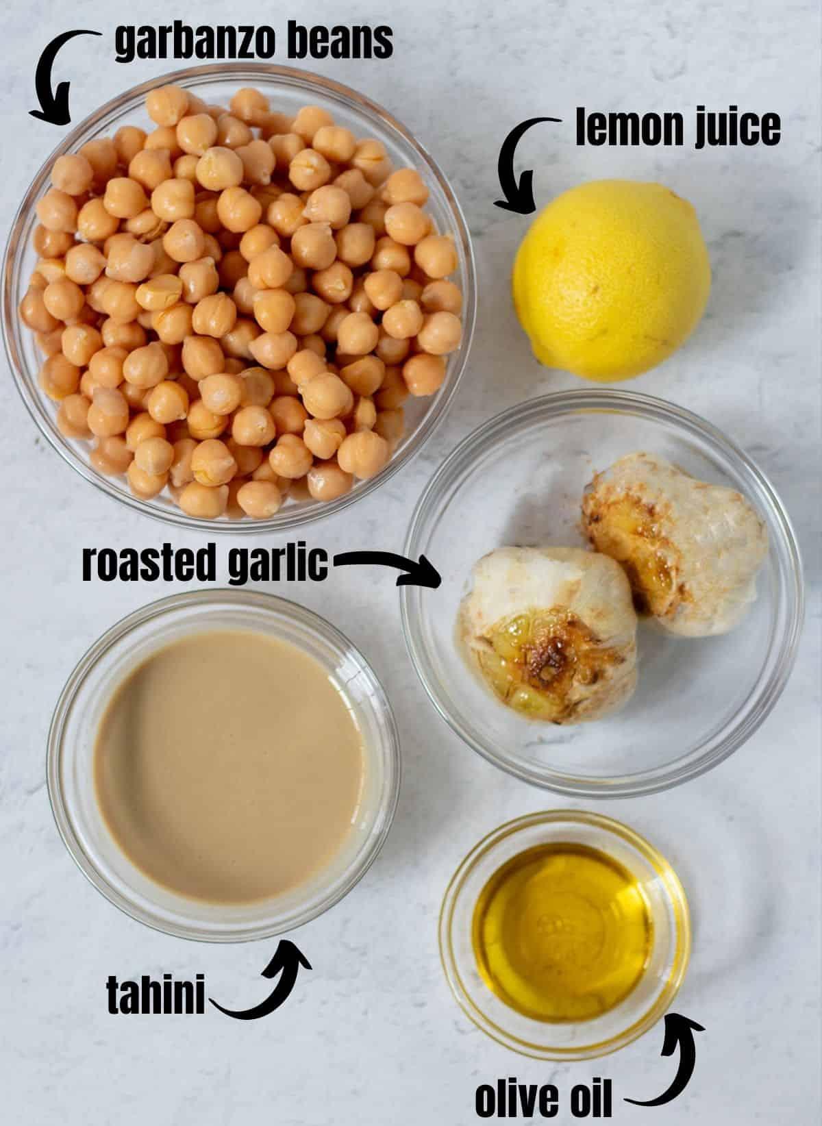 garbanzo beans, lemon juice, roasted garlic, tahini, olive oil.